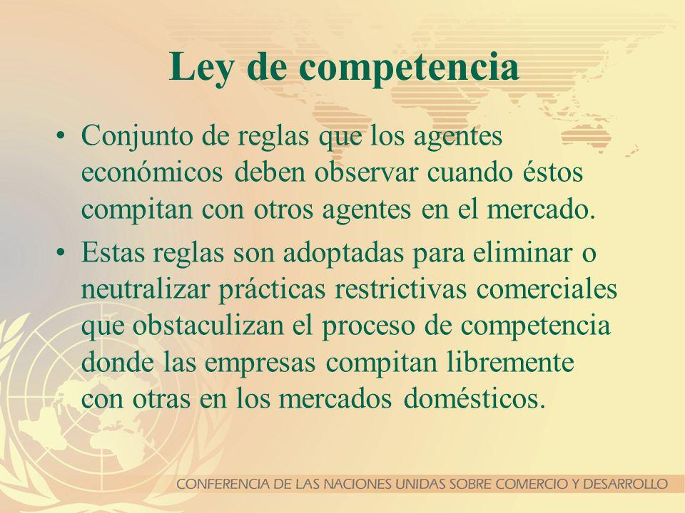 Ley de competencia Conjunto de reglas que los agentes económicos deben observar cuando éstos compitan con otros agentes en el mercado. Estas reglas so