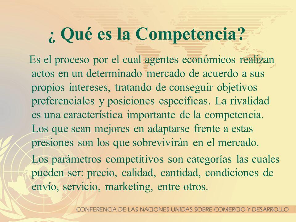 ¿ Qué es la Competencia? Es el proceso por el cual agentes económicos realizan actos en un determinado mercado de acuerdo a sus propios intereses, tra