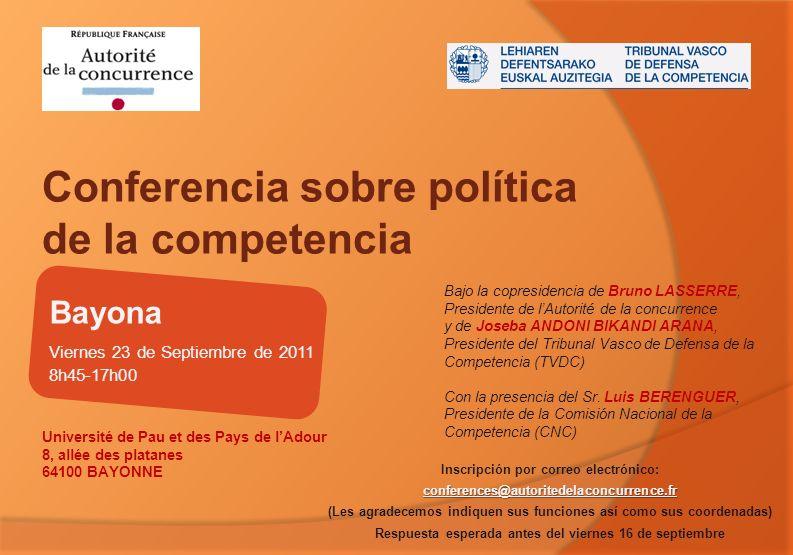 Viernes 23 de Septiembre de 2011 8h45-17h00 Université de Pau et des Pays de lAdour 8, allée des platanes 64100 BAYONNE Bayona Conferencia sobre polít