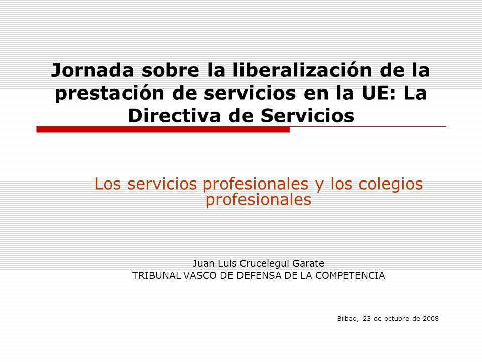 Jornada sobre la liberalización de la prestación de servicios en la UE: La Directiva de Servicios Los servicios profesionales y los colegios profesion