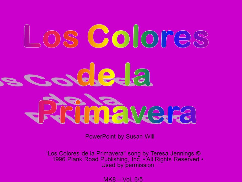 Los Colores de la Primavera song by Teresa Jennings © 1996 Plank Road Publishing, Inc.