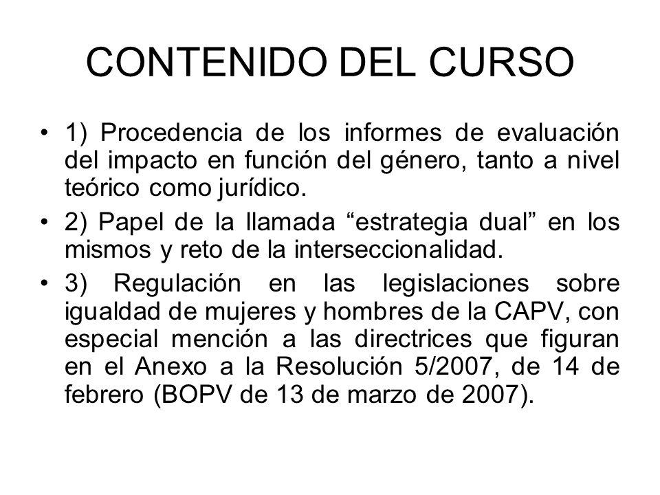 CONTENIDO DEL CURSO 1) Procedencia de los informes de evaluación del impacto en función del género, tanto a nivel teórico como jurídico.