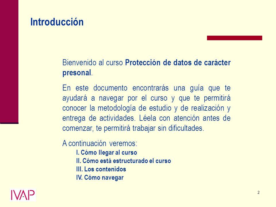 2 Introducción Bienvenido al curso Protección de datos de carácter presonal.