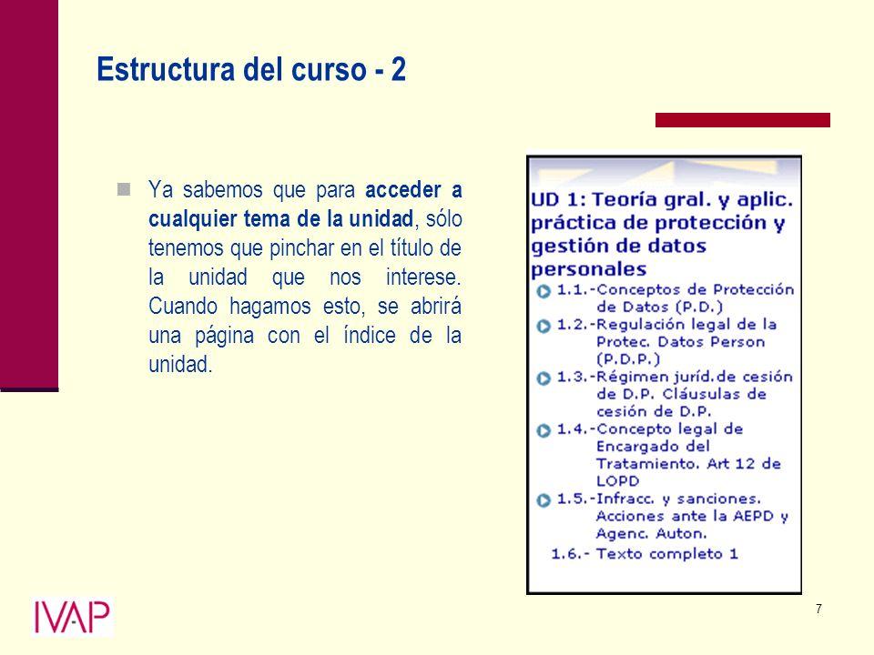 7 Estructura del curso - 2 Ya sabemos que para acceder a cualquier tema de la unidad, sólo tenemos que pinchar en el título de la unidad que nos interese.