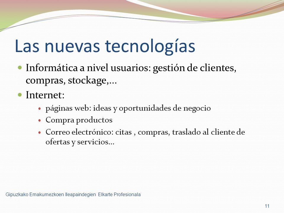 Las nuevas tecnologías Informática a nivel usuarios: gestión de clientes, compras, stockage,...