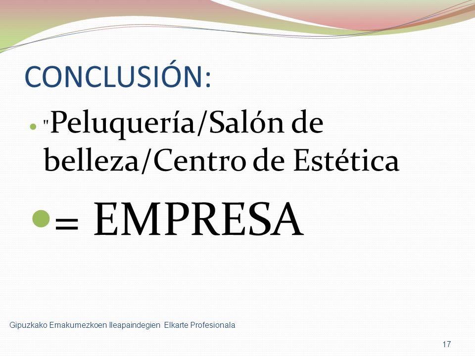 CONCLUSIÓN: Peluquería/Salón de belleza/Centro de Estética = EMPRESA 17 Gipuzkako Emakumezkoen Ileapaindegien Elkarte Profesionala