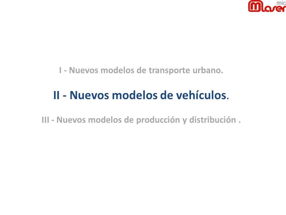 I - Nuevos modelos de transporte urbano.II - Nuevos modelos de vehículos.