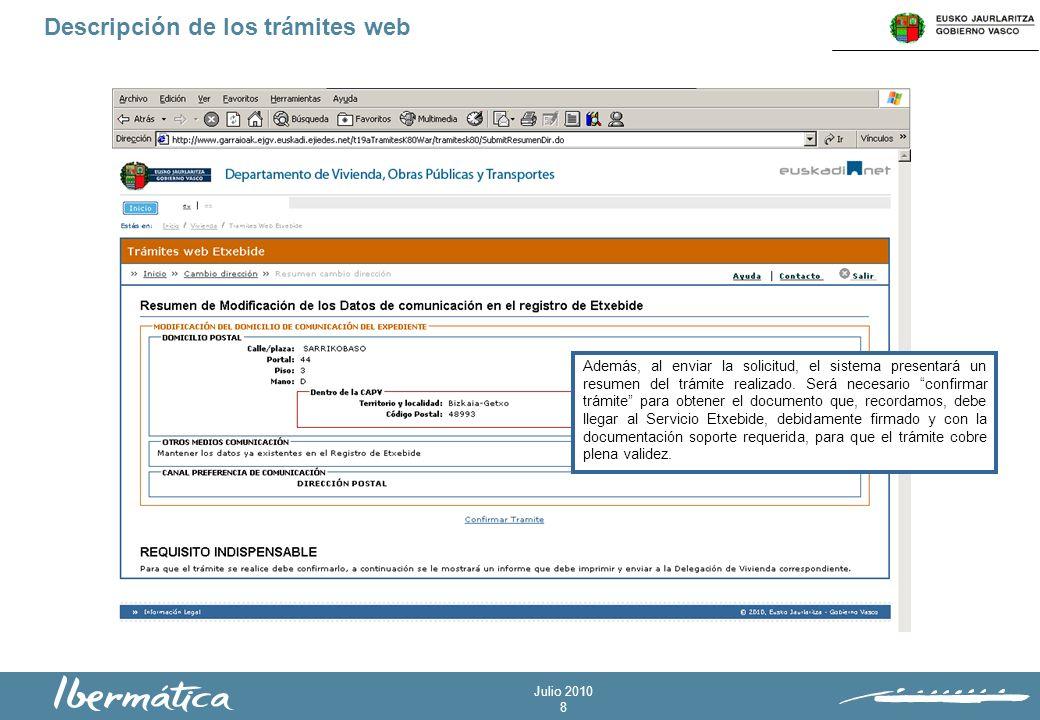 Julio 2010 8 Descripción de los trámites web Además, al enviar la solicitud, el sistema presentará un resumen del trámite realizado.