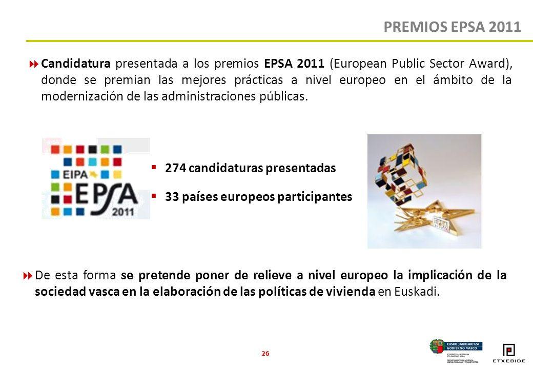 26 PREMIOS EPSA 2011 Candidatura presentada a los premios EPSA 2011 (European Public Sector Award), donde se premian las mejores prácticas a nivel europeo en el ámbito de la modernización de las administraciones públicas.