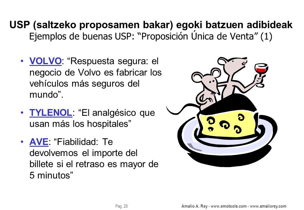 Amalio A. Rey - www.emotools.com - www.amaliorey.com Pag. 28 USP (saltzeko proposamen bakar) egoki batzuen adibideak Ejemplos de buenas USP: Proposici