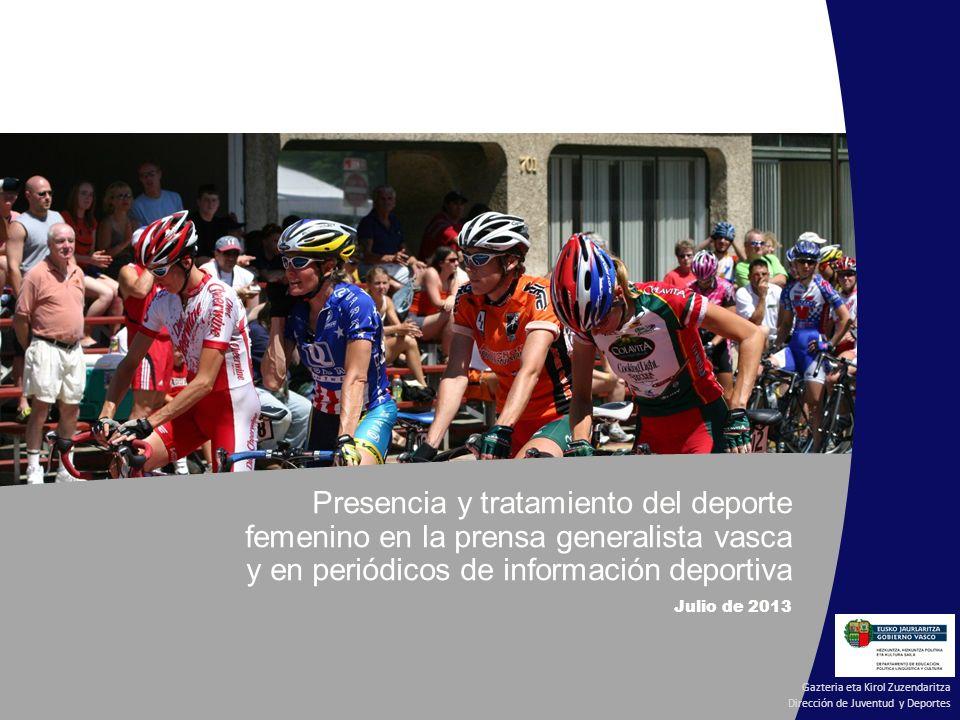 Presencia y tratamiento del deporte femenino en la prensa generalista vasca y en periódicos de información deportiva Julio de 2013 Gazteria eta Kirol