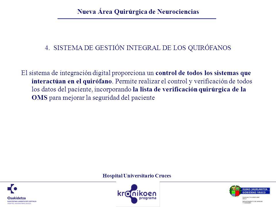 Hospital Universitario Cruces Nueva Área Quirúrgica de Neurociencias 4. SISTEMA DE GESTIÓN INTEGRAL DE LOS QUIRÓFANOS El sistema de integración digita