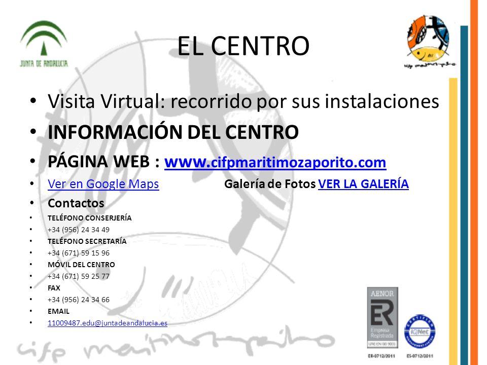 EL CENTRO Visita Virtual: recorrido por sus instalaciones INFORMACIÓN DEL CENTRO PÁGINA WEB : www. cifpmaritimozaporito.comwww. cifpmaritimozaporito.c