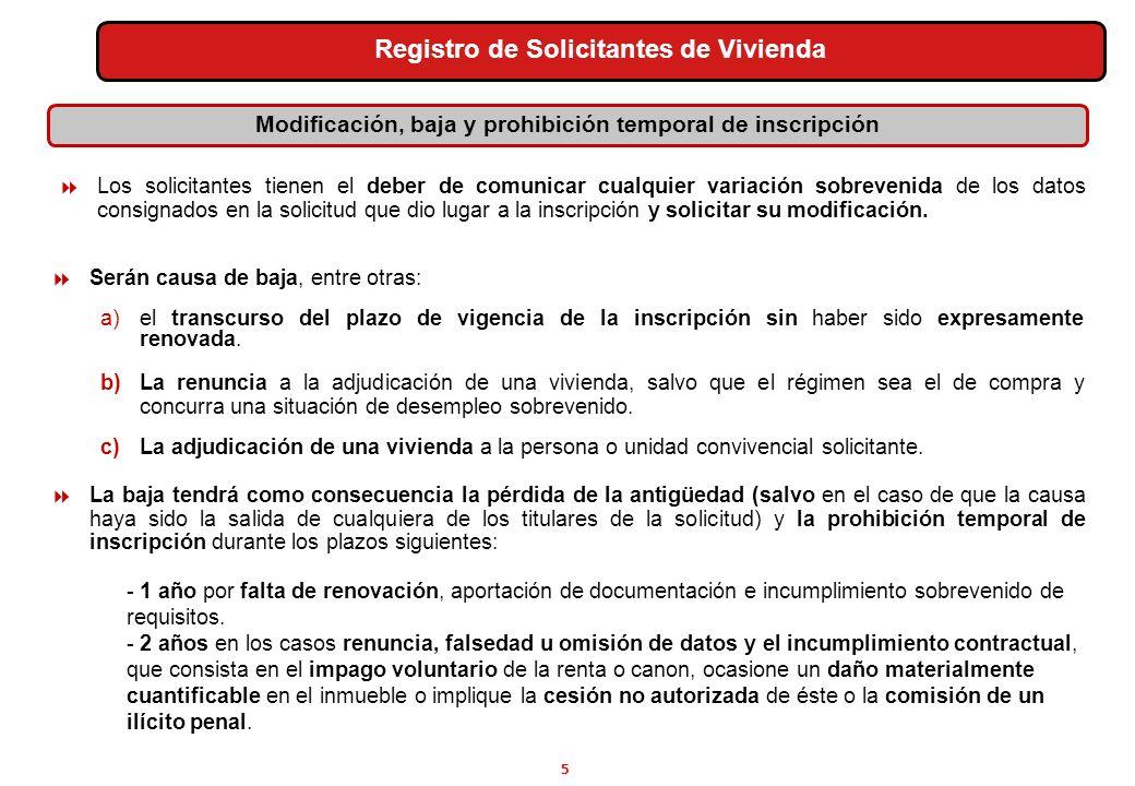 5 Los solicitantes tienen el deber de comunicar cualquier variación sobrevenida de los datos consignados en la solicitud que dio lugar a la inscripció