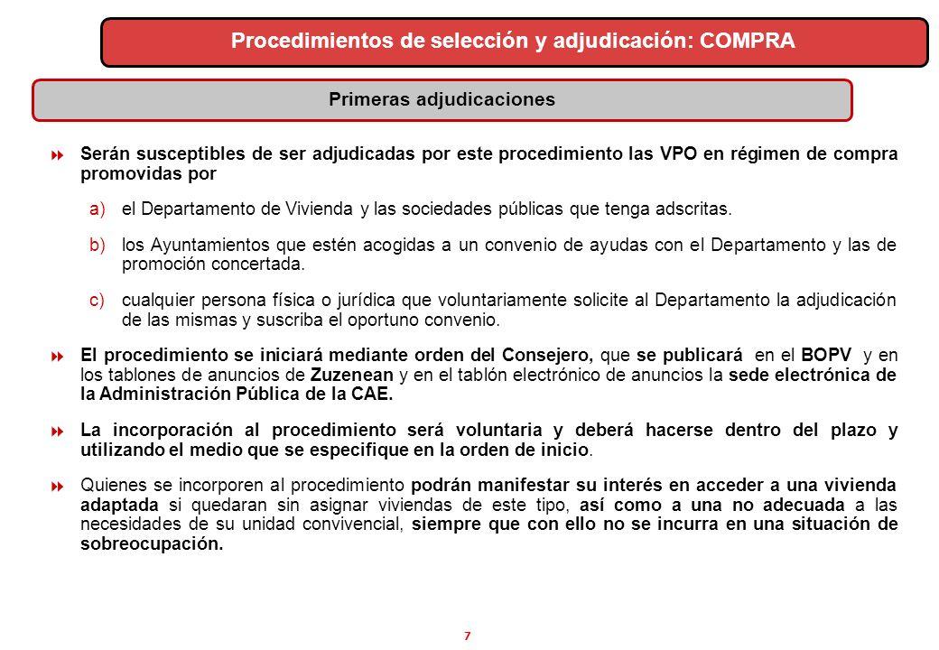 7 Serán susceptibles de ser adjudicadas por este procedimiento las VPO en régimen de compra promovidas por a)el Departamento de Vivienda y las socieda