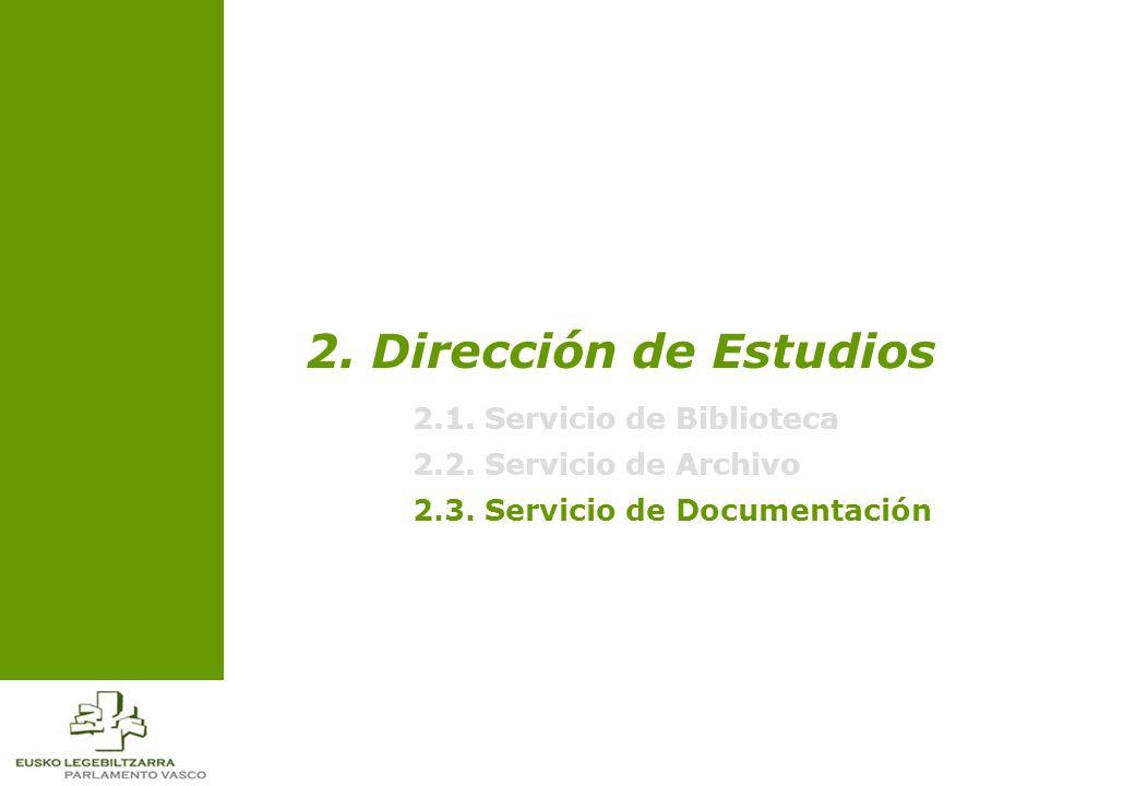 2. Dirección de Estudios 2.1. Servicio de Biblioteca 2.2.