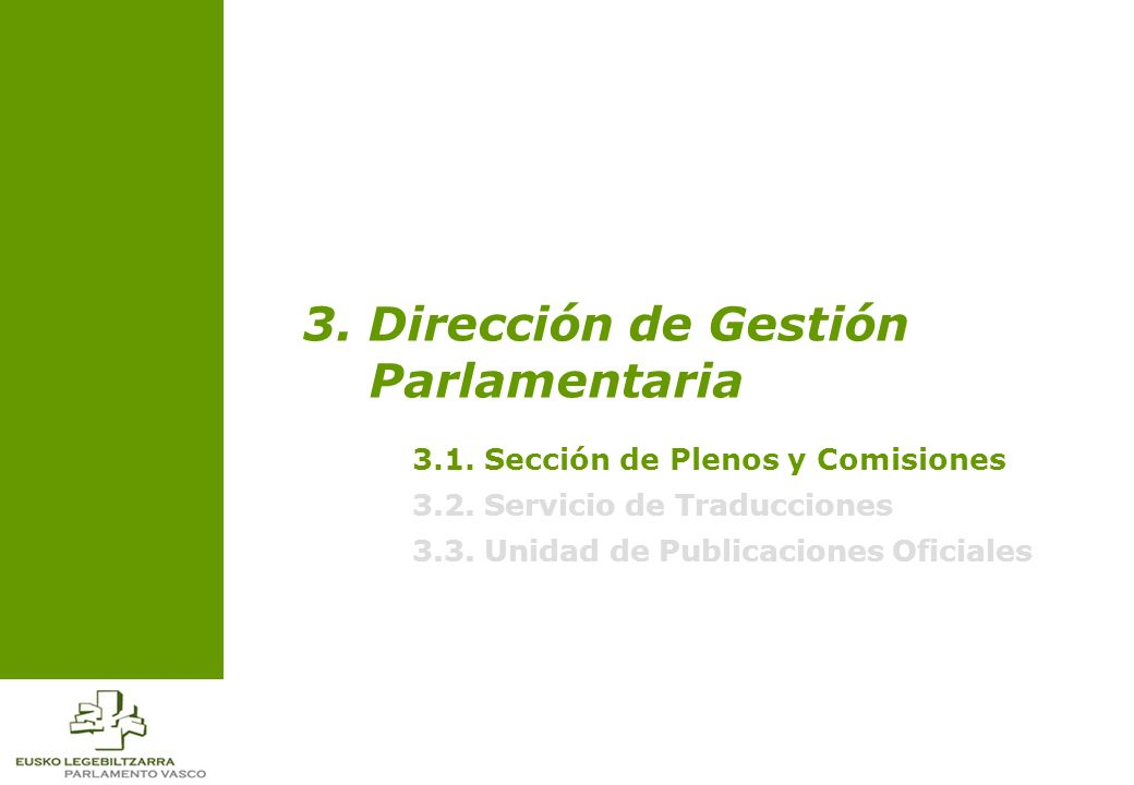 3. Dirección de Gestión Parlamentaria 3.1. Sección de Plenos y Comisiones 3.2.