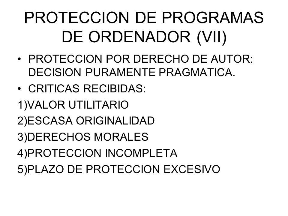 PROTECCION DE PROGRAMAS DE ORDENADOR (VIII) EL DERECHO DE AUTOR ES HOY LA PROTECCION JURIDICA ACEPTADA: A NIVEL NACIONAL (LPI) A NIVEL COMUNITARIO (DIRECTIVAS) A NIVEL INTERNACIONAL (ADPIC, TRATADO OMPI 1996)