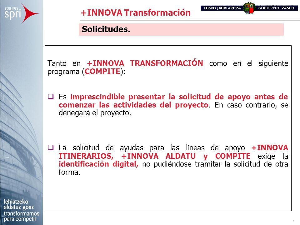Tanto en +INNOVA TRANSFORMACIÓN como en el siguiente programa (COMPITE): Es imprescindible presentar la solicitud de apoyo antes de comenzar las activ
