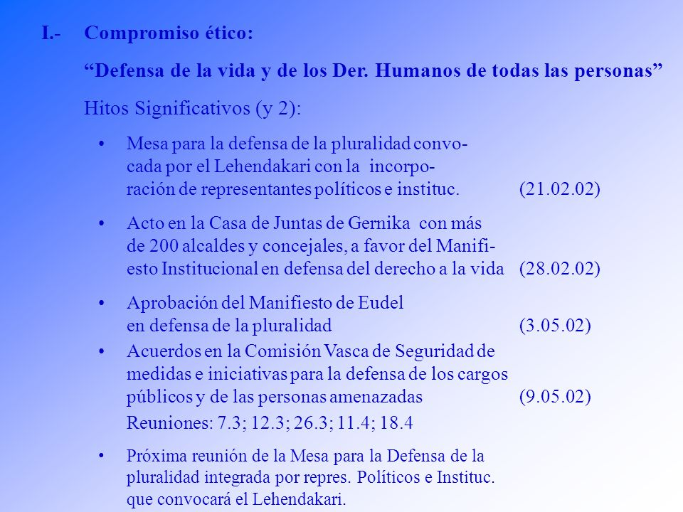 I.-Compromiso ético: Defensa de la vida y de los Der.