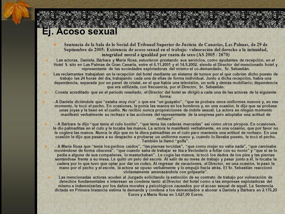 Ej. Acoso sexual Sentencia de la Sala de lo Social del Tribunal Superior de Justicia de Canarias, Las Palmas, de 29 de Septiembre de 2005: Existencia