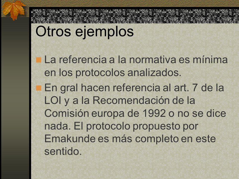 Otros ejemplos La referencia a la normativa es mínima en los protocolos analizados.