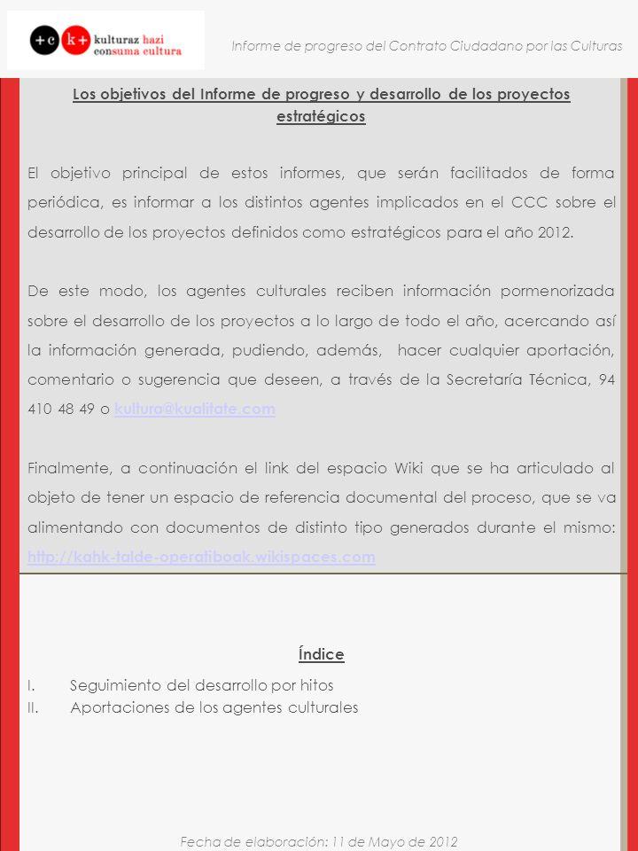 Fecha de elaboración: 11 de Mayo de 2012 Informe de progreso del Contrato Ciudadano por las Culturas 2 Los objetivos del Informe de progreso y desarro
