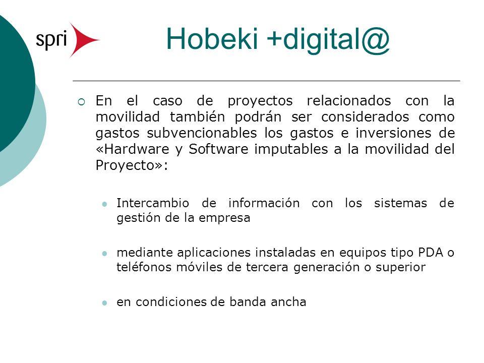 Hobeki +digital@ En el caso de proyectos relacionados con la movilidad también podrán ser considerados como gastos subvencionables los gastos e invers