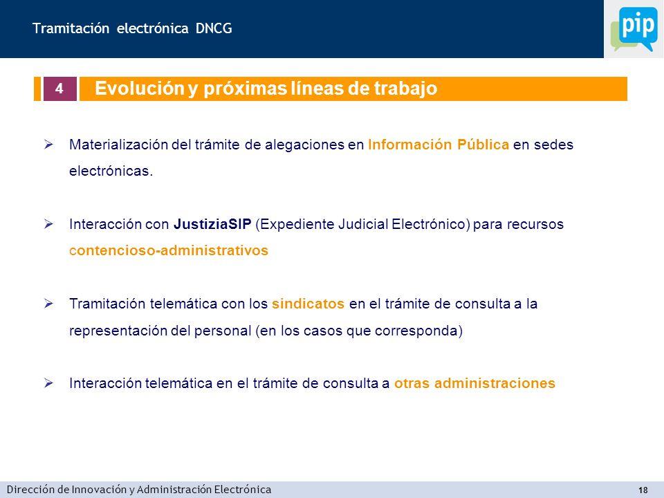 Dirección de Innovación y Administración Electrónica 18 Tramitación electrónica DNCG Materialización del trámite de alegaciones en Información Pública en sedes electrónicas.