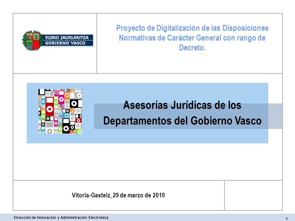 Asesorías Jurídicas de los Departamentos del Gobierno Vasco Proyecto de Digitalización de las Disposiciones Normativas de Carácter General con rango d