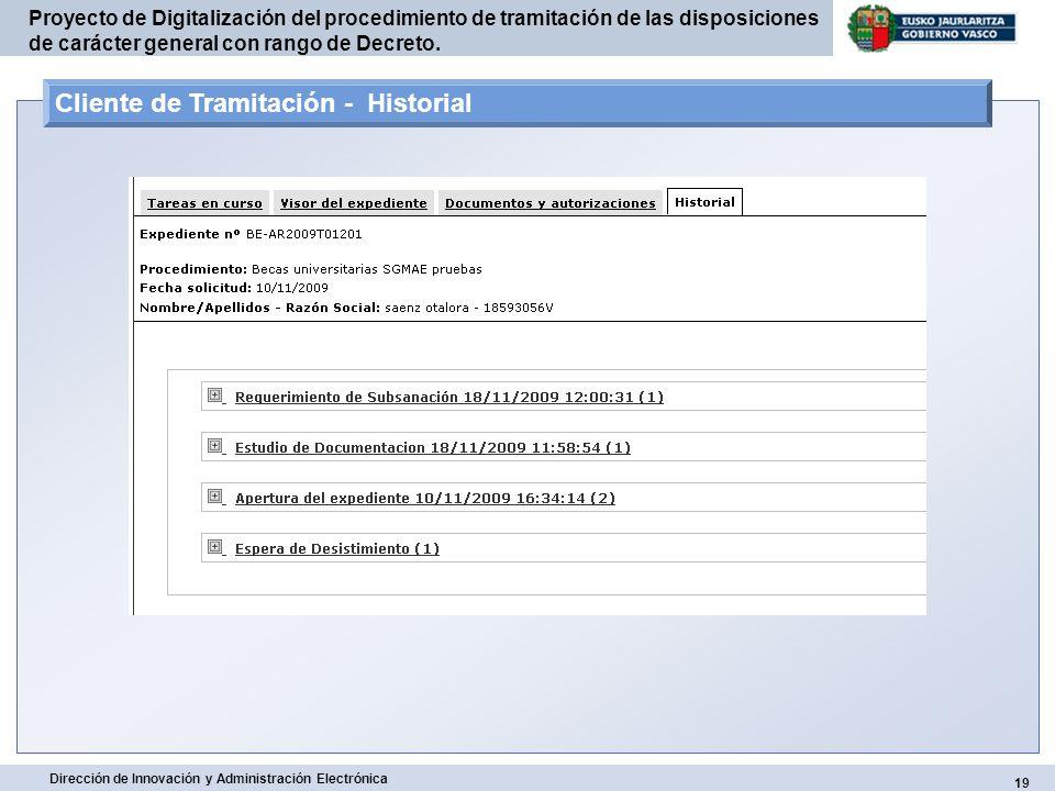 19 Dirección de Innovación y Administración Electrónica Proyecto de Digitalización del procedimiento de tramitación de las disposiciones de carácter g