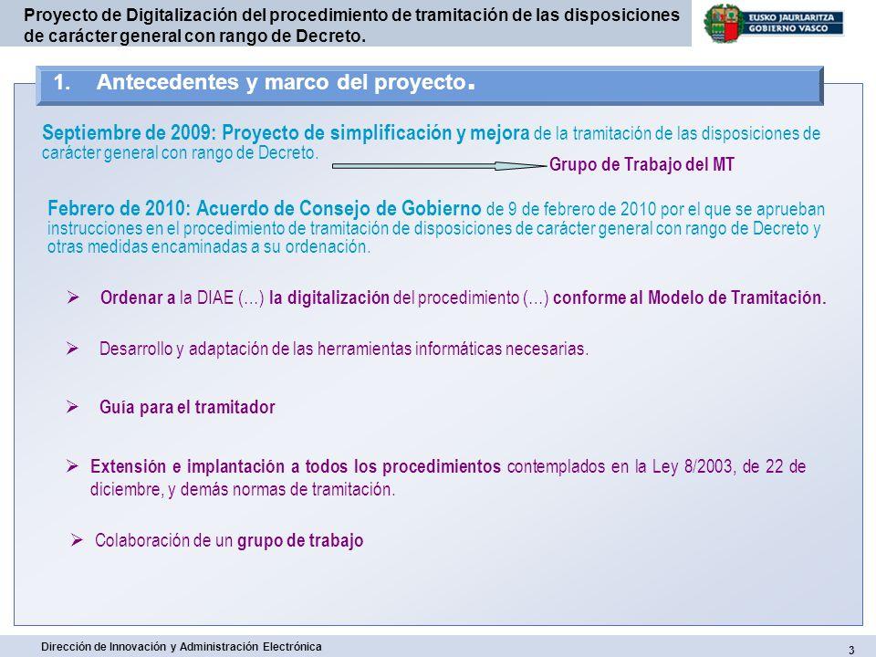 14 Dirección de Innovación y Administración Electrónica Proyecto de Digitalización del procedimiento de tramitación de las disposiciones de carácter general con rango de Decreto.
