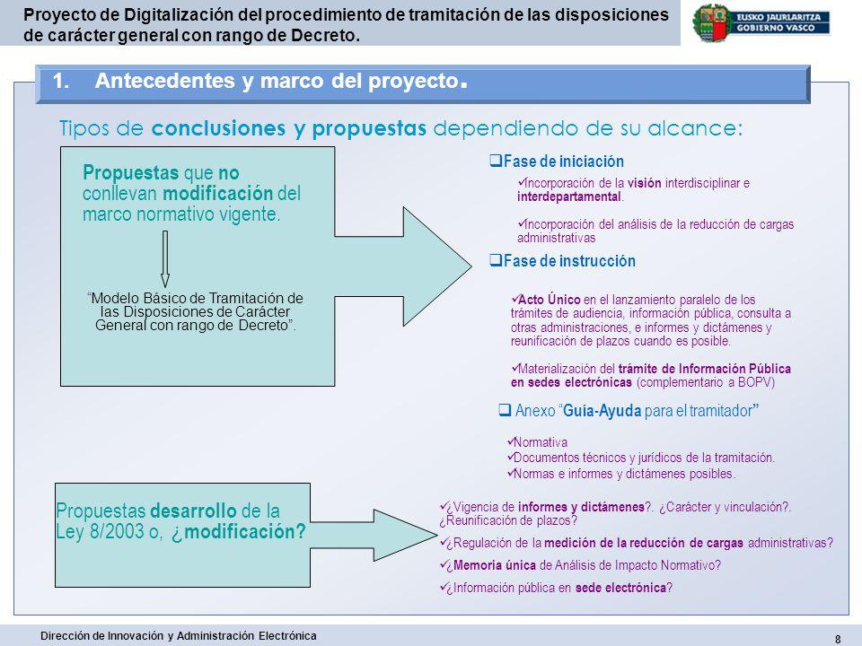 19 Dirección de Innovación y Administración Electrónica Proyecto de Digitalización del procedimiento de tramitación de las disposiciones de carácter general con rango de Decreto.