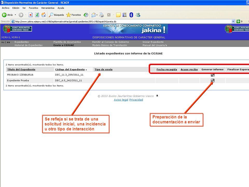 Tramitación electrónica de las DNCG Departamento de Justicia y Administración PúblicaVitoria-Gasteiz, 14 de febrero de 2011 11 Se refleja si se trata de una solicitud inicial, una incidencia u otro tipo de interacción Preparación de la documentación a enviar