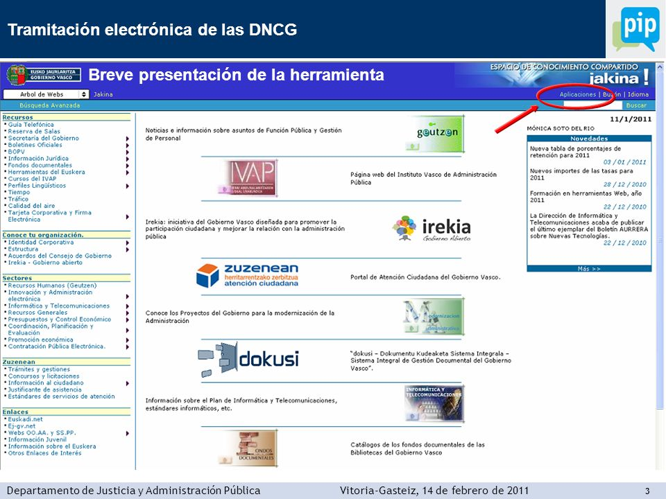 Tramitación electrónica de las DNCG Departamento de Justicia y Administración PúblicaVitoria-Gasteiz, 14 de febrero de 2011 3 3 Breve presentación de la herramienta