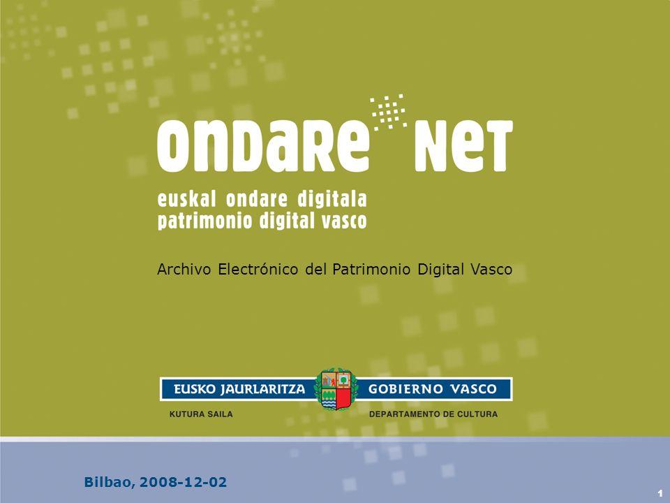 1 Archivo Electrónico del Patrimonio Digital Vasco Bilbao, 2008-12-02