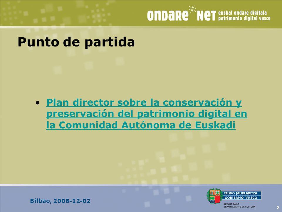 2 Punto de partida Plan director sobre la conservación y preservación del patrimonio digital en la Comunidad Autónoma de EuskadiPlan director sobre la conservación y preservación del patrimonio digital en la Comunidad Autónoma de Euskadi