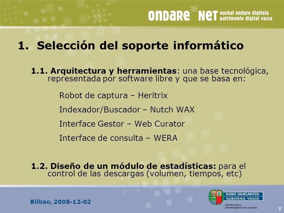 Bilbao, 2008-12-02 7 1.1. Arquitectura y herramientas: una base tecnológica, representada por software libre y que se basa en: Robot de captura – Heri