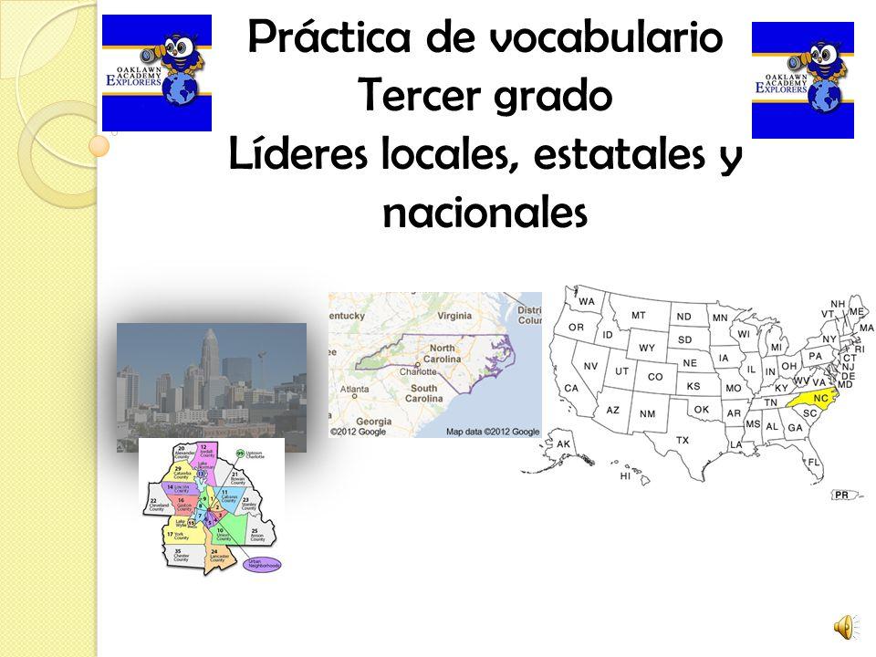 Práctica de vocabulario Tercer grado Líderes locales, estatales y nacionales