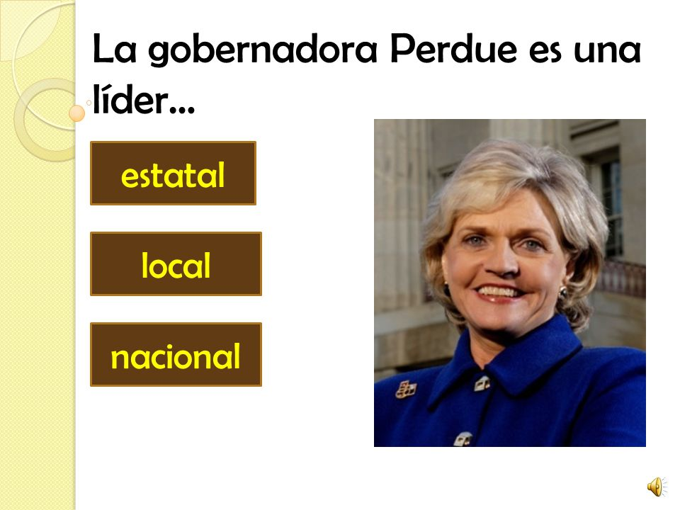 La gobernadora Perdue es una líder… estatal local nacional