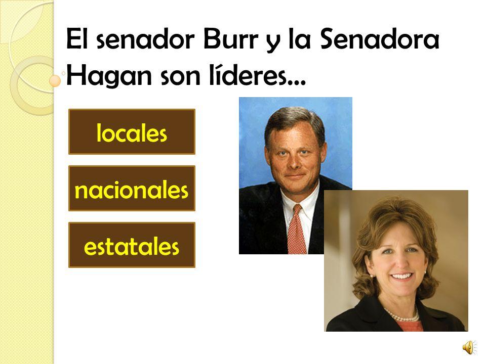 El senador Burr y la Senadora Hagan son líderes… locales estatales nacionales