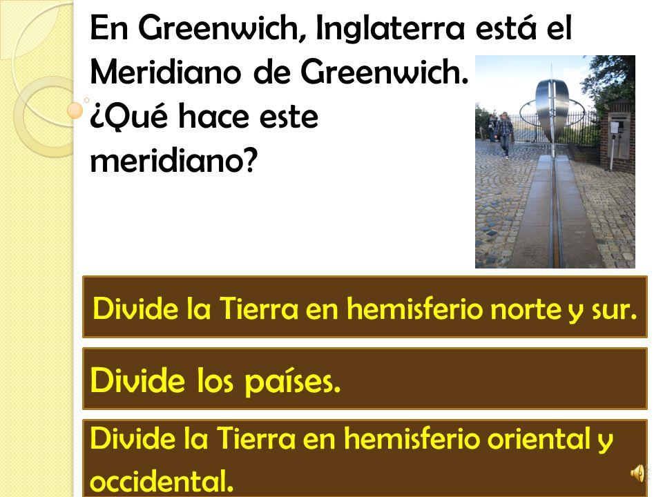 ¿Cómo se llama la línea que divide nuestro planeta en hemisferio norte y sur? Océano Meridiano de Greenwich Línea del Ecuador