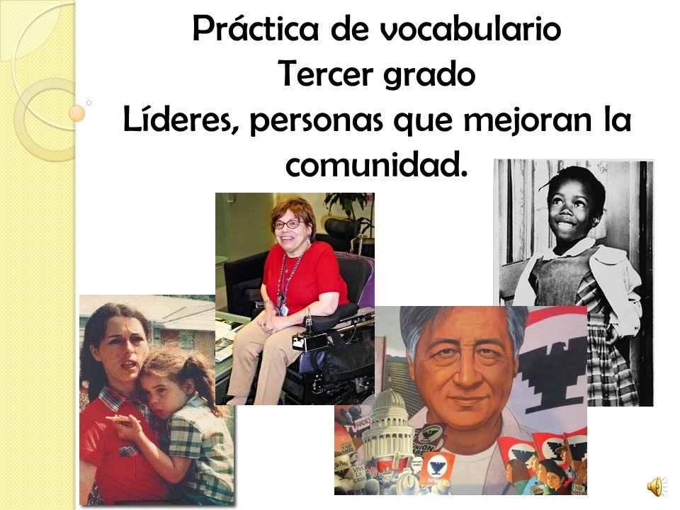 Práctica de vocabulario Tercer grado Líderes, personas que mejoran la comunidad.