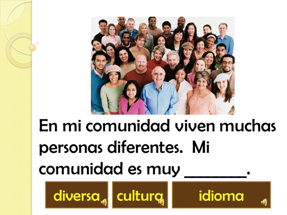 Práctica de vocabulario Tercer grado ¿Que hace mi comunidad diversa?
