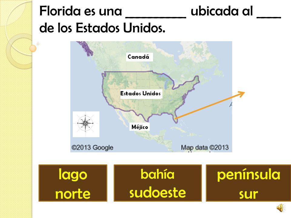 Florida es una __________ ubicada al ____ de los Estados Unidos.