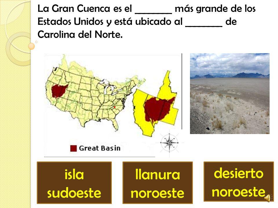 La Gran Cuenca es el ________ más grande de los Estados Unidos y está ubicado al ________ de Carolina del Norte.