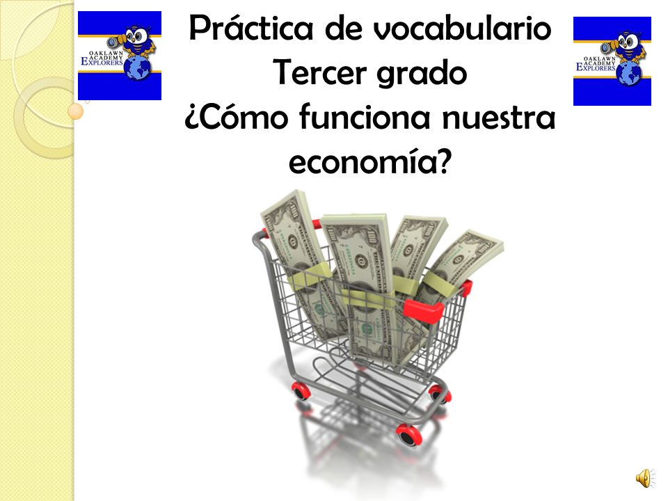 Práctica de vocabulario Tercer grado ¿Cómo funciona nuestra economía?