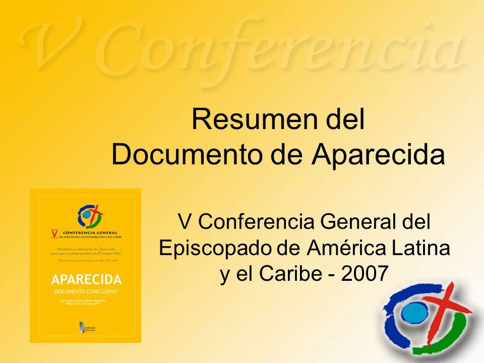 Resumen del Documento de Aparecida V Conferencia General del Episcopado de América Latina y el Caribe - 2007