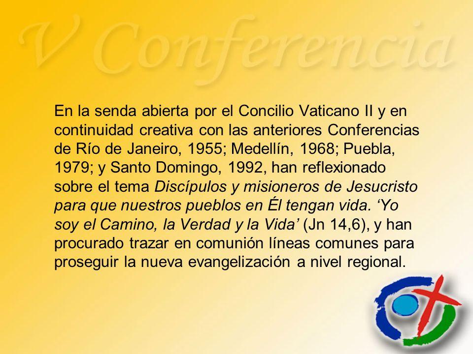 En la senda abierta por el Concilio Vaticano II y en continuidad creativa con las anteriores Conferencias de Río de Janeiro, 1955; Medellín, 1968; Pue