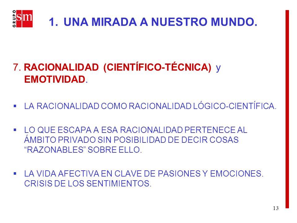 13 7. RACIONALIDAD (CIENTÍFICO-TÉCNICA) y EMOTIVIDAD.